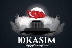 10 KASIM ATATÜRK'Ü ANMA GÜNÜ
